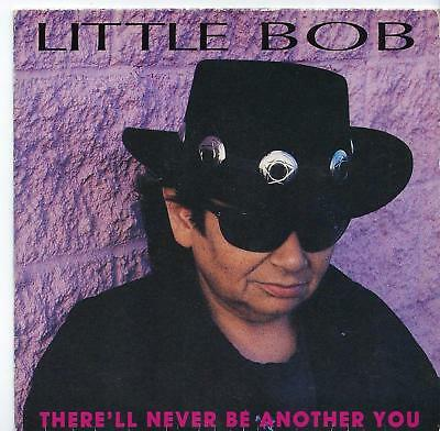 """Little Bob - There'll Never Be Another You - 7"""" Single"""