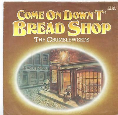 """The Grumbleweeds - Come On Down T' Bread Shop - 7"""" Single"""