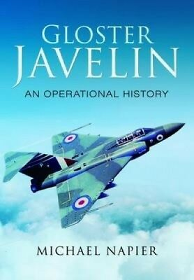 Gloster Javelin: An Operational History by Michael John W. Napier.