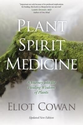 Plant Spirit Medicine: A Journey Into the Healing Wisdom of Plants.
