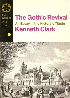 KENNETH CLARK - Gothic Revival an Essay in the History of Taste ** Brand New **