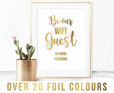 Be Our Wifi Guest - Over 20 Foil Colours, Custom Foil Print, Wifi Guest, Network