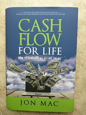 Cash Flow For Life How To Generate An Income Online by Jon Mac