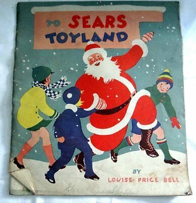 To Sears Toyland Booklet by Louise Price Bell 1930s Christmas
