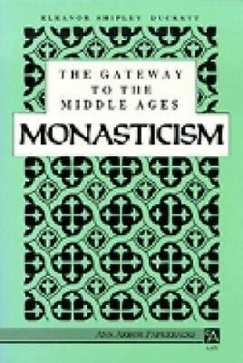 The Gateway to the Middle Ages: Monasticism (Ann Arbor Paperbacks).