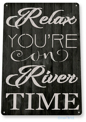 TIN SIGN B797 Relax River Time Lake House Cottage Rustic River Metal Decor