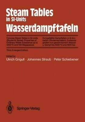 Steam Tables in SI-Units / Wasserdampftafeln: Concise Steam Tables in SI-Units