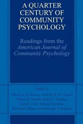 "A Quarter Century of Community Psychology: Readings from the ""American Journal"
