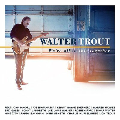 WALTER TROUT WE'RE ALL IN THIS TOGETHER CD - New Release September 1st 2017