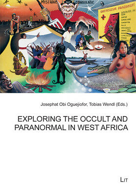 Exploring the Occult and Paranormal in West Africa  Afrikanische Studien / Afr..