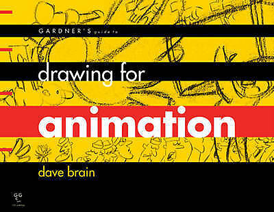 Gardner's Guide to Drawing for Animation by Dave Brain (Paperback, 2006)