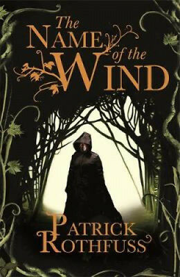 The Name of the Wind: The Kingkiller Chronicle: Book 1 by Patrick Rothfuss.