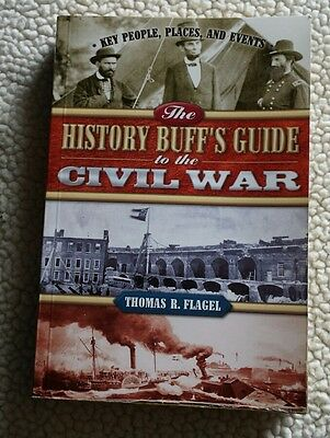 The History Buff's Guide™ to the Civil War New Paperback by Thomas R. Flagel