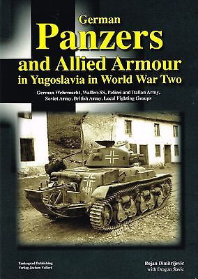 German Panzers and Allied Armour in Yugoslavia in World War Two Tankograd