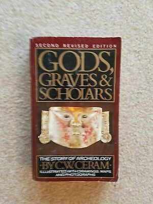Gods, Graves and Scholars : The Story of Archaeology by C. W. Ceram (1986,...