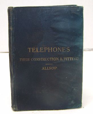 Vintage 1895 TELEPHONES CONSTRUCTION & FITTINGS Allsop Hardcover Book Antique