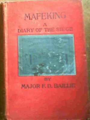 Baillie, F. D. .. Mafeking- A Diary of the Siege