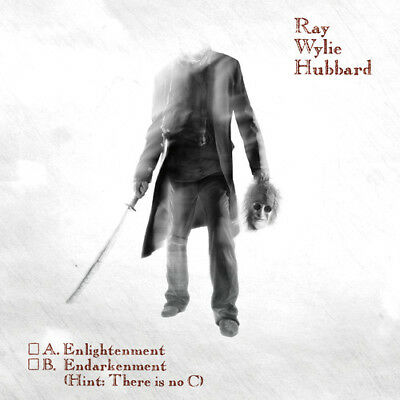 A: Enlightenment B: Endarkenment - Ray Wylie Hubbard (CD Used Like New)