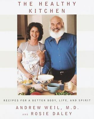 The Healthy Kitchen: Recipes for a Better Body, Life, and Spirit - Like New!