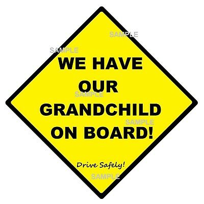 WE HAVE OUR GRANDCHILD ON BOARD! - CAR SIGN - with 2 x PEEL STRIPS -  FREE POST