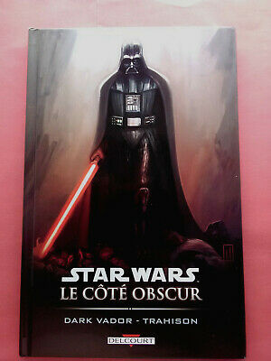Star Wars Le Cote Obscur - Dark Vador Trahison - Vf - Bd Delcourt