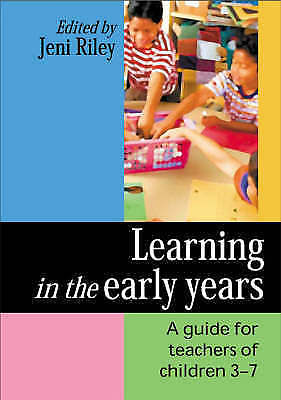 Learning in the Early Years: A Guide for Teachers by SAGE Publications Ltd (Pap…