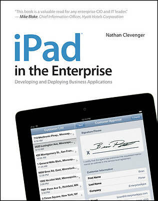 iPad in the Enterprise: Developing and Deploying Business Applications by...