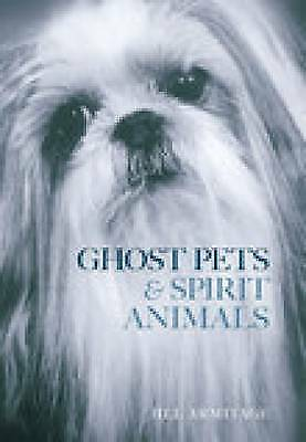 Ghost Pets and Spirit Animals by Jill Armitage (Paperback, 2006)