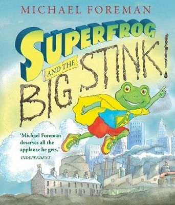 Superfrog and the Big Stink by Michael Foreman (Paperback, 2014)