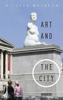 Art and the City by Nicholas Whybrow (Paperback, 2010)