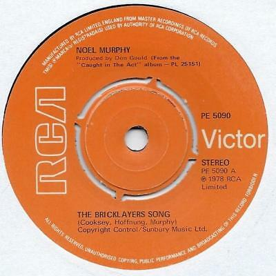 "Noel Murphy - The Bricklayers Song - 7"" Single"