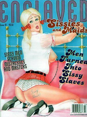 Enslaved Issue 10 Magazine: Sissies and Maids