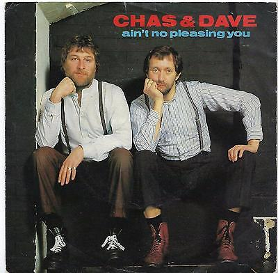 "Chas & Dave - Ain't No Pleasing You - 7"" Single"