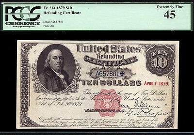 $10 1879 Refunding Certificate FR 214 PCGS 45 SURPRISINGLY RARE AND PROBLEM FREE