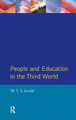 People and Education in the Third World by W. T. S. Gould.