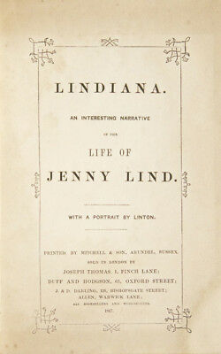 [LIND, Jenny] Anon: Lindiana. An Interesting Narrative of the Life of Jenny Lind