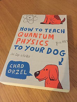 How to Teach Quantum Physics to Your Dog (Paperback), Orzel, Chad, 9781851687794