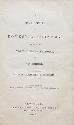 BEECHER, Catherine: A Treatise On Domestic Economy, for the use of young ladies
