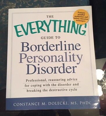 The Everything Guide to Borderline Personality Disorder by Constance M. Dolecki