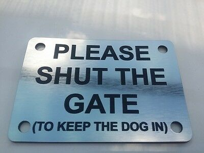 Please Shut The Gate (To Keep Dog In) Sign - Silver/black - 10Cm X 7Cm Tlc-007