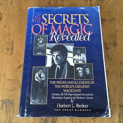 ALL THE SECRETS OF MAGIC REVEALED by Herbert Becker 1994 - Houdini / Copperfield