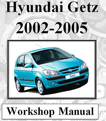 Hyundai Getz 2002 - 2005 Workshop Service Repair Manual On Cd - The Best !!