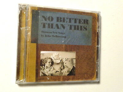 No Better Than This -13 New Songs By John Mellencamp - Cd 2010 Nuovo E Sigillato