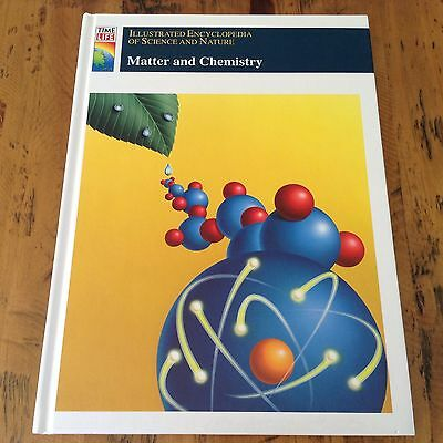 MATTER & CHEMISTRY - Time Life Children's Encyclopedia of Science & Nature 1994