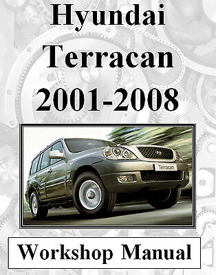 Hyundai Terracan Petrol & Diesel 2001 - 2008 Workshop Manual On Cd - The Best !!