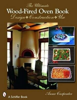The Ultimate Wood-fired Oven Book by Anna Carpenter.