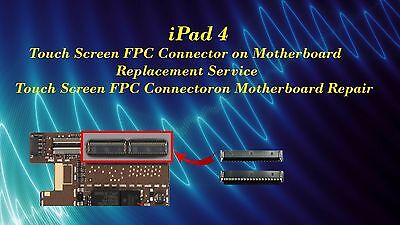 iPad 4 Touch Screen FPC Connector Motherboard Replacement Repair Service