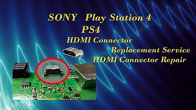 SONY PlayStation 4 PS4  HDMI Connector/Port Replacement Repair Service
