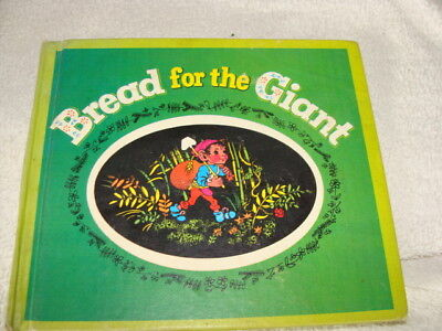 BREAD for the GIANT, By Tore Dahlstrom, 1966 HC, A Pere Castor Book