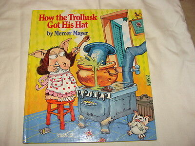 How the Trollusk Got His Hat, by Mercer Mayer 1979 HC, solid clean book